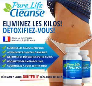 Cliquez ici pour Pure Life Cleanse!